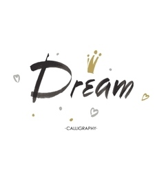 hand lettering Dream isolated on white vector image vector image