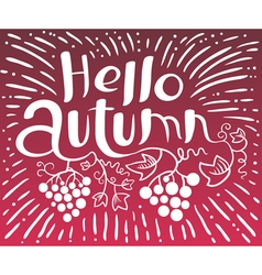 Hello autumn lettering with grape vector