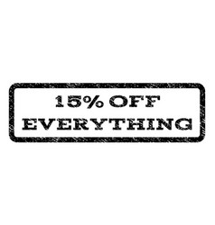 15 percent off everything watermark stamp vector image