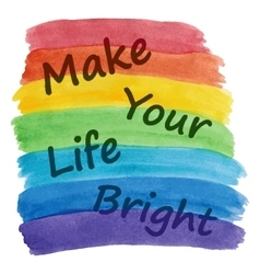 Make your life brighter vector
