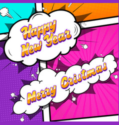 merry christmas and happy new year comic text vector image