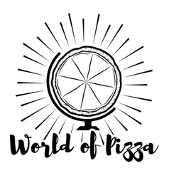 pizza globe label traditional italian cuisine vector image vector image