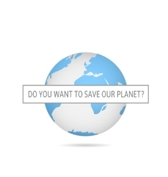 Save our planet vector image