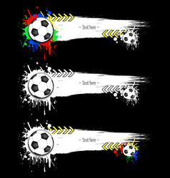 Set grunge banners with blots and soccer balls vector