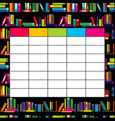 school timetable template with books for students vector image vector image