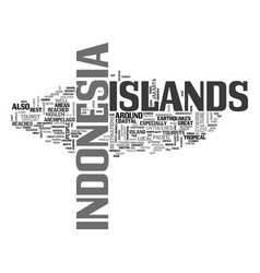 Islands of indonesia text background word cloud vector
