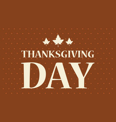 Happy thanksgiving day background style vector