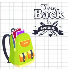 Time back to school poster rucksack on leaflet vector