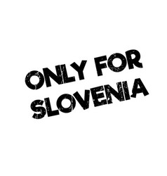 Only for slovenia rubber stamp vector