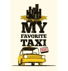 Typographic retro grunge taxi cab poster vector