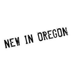 New in oregon rubber stamp vector