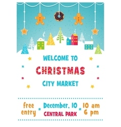 Christmas holiday market or fair poster with snowy vector