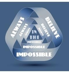 Always believe in the impossible vector image