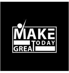 make to day lettering vector image vector image