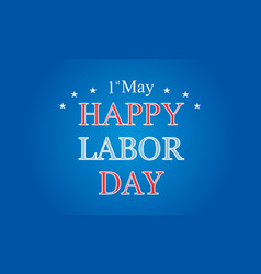 happy labor day on blue background style vector image