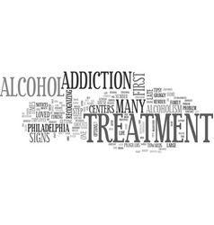 Alcohol treatment centers in philadelphia text vector