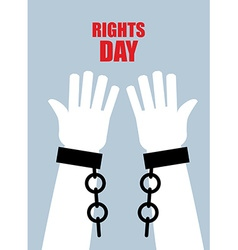 Rights day hands free torn chain broken shackles vector
