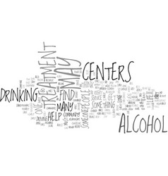 alcohol treatment centers text word cloud concept vector image vector image