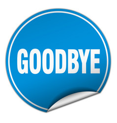 Goodbye round blue sticker isolated on white vector