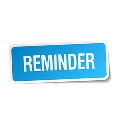 Reminder blue square sticker isolated on white vector