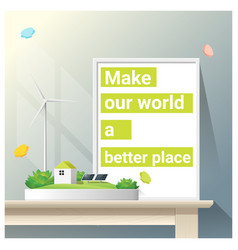 Make a better world series with green energy vector