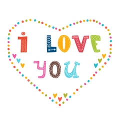 I love you Hand lettering cute greeting card vector image