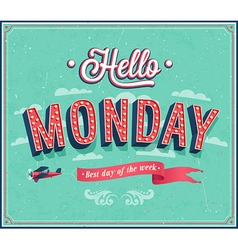 Hello monday typographic design vector
