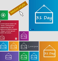 Calendar day 31 days icon sign Metro style buttons vector image