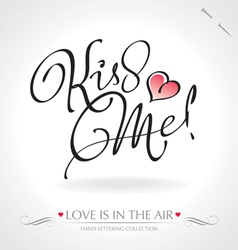 Kiss me hand lettering vector