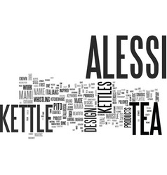 alessi tea kettle text word cloud concept vector image