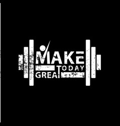 make today great lettering vector image vector image