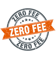Zero fee round orange grungy vintage isolated vector