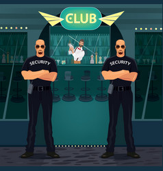 Bouncers standing near entrance to the night club vector