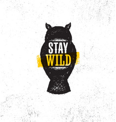 Stay wild outdoor adventure concept rough owl vector
