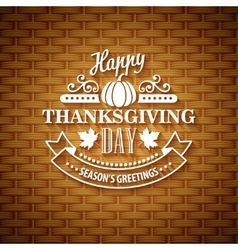 Thanksgiving typography greeting card wicker vector