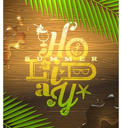 Summer holidays type design painted on plank vector image