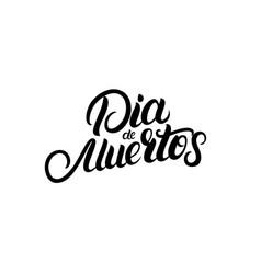 dia de muertos hand written lettering quote vector image vector image