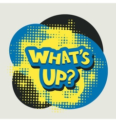 Whats up words with halftone background vector