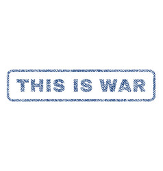 this is war textile stamp vector image vector image