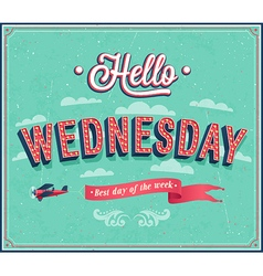 Hello wednesday typographic design vector