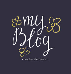 my blog modern hand drawn lettering vector image vector image