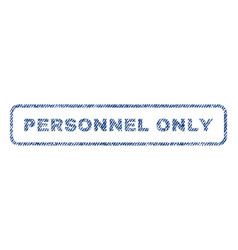 personnel only textile stamp vector image