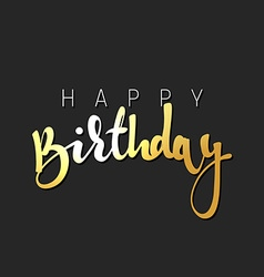Happy birthday calligraphic inscription handmade vector image