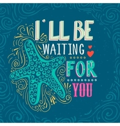 Hand drawn starfish with lettering vector image vector image