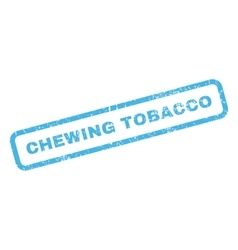 Chewing tobacco rubber stamp vector