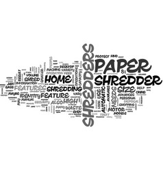 what should i look for in a home paper shredder vector image vector image