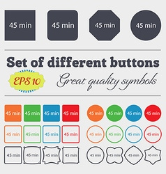 Forty-five minutes sign icon big set of colorful vector