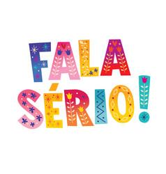 Fala serio brazilian portuguese expression vector