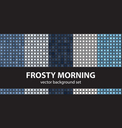 Abstract pattern set frosty morning blue colors vector