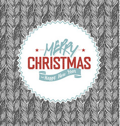 Merry Christmas Label on Knitted Pattern vector image